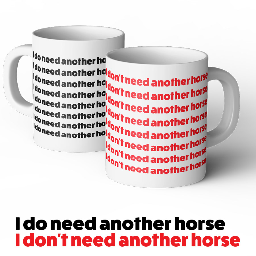 I do need another horse I Don't need another horse mug