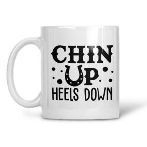 Chin up heels down mug